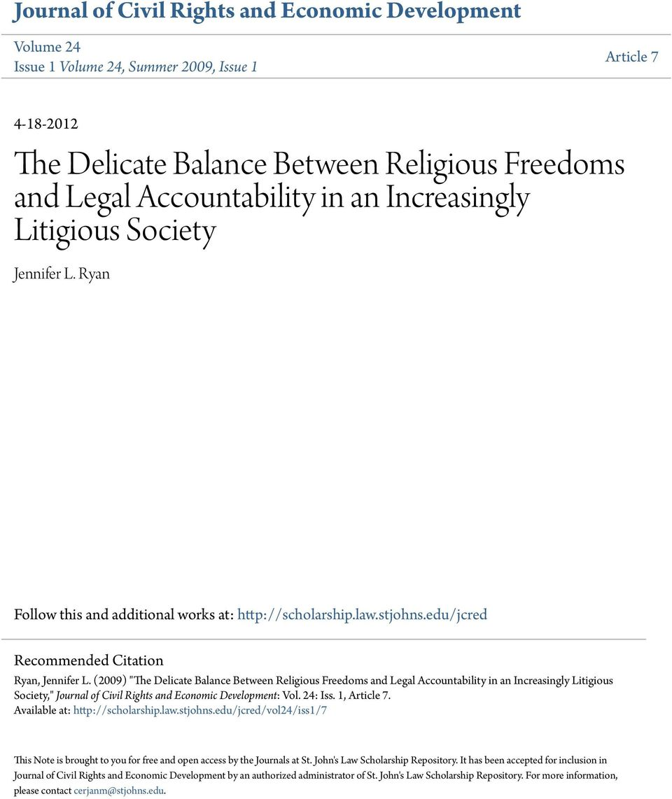 "(2009) ""The Delicate Balance Between Religious Freedoms and Legal Accountability in an Increasingly Litigious Society,"" Journal of Civil Rights and Economic Development: Vol. 24: Iss. 1, Article 7."