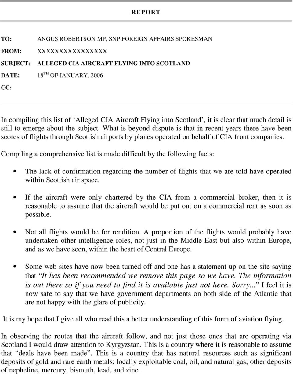 What is beyond dispute is that in recent years there have been scores of flights through Scottish airports by planes operated on behalf of CIA front companies.