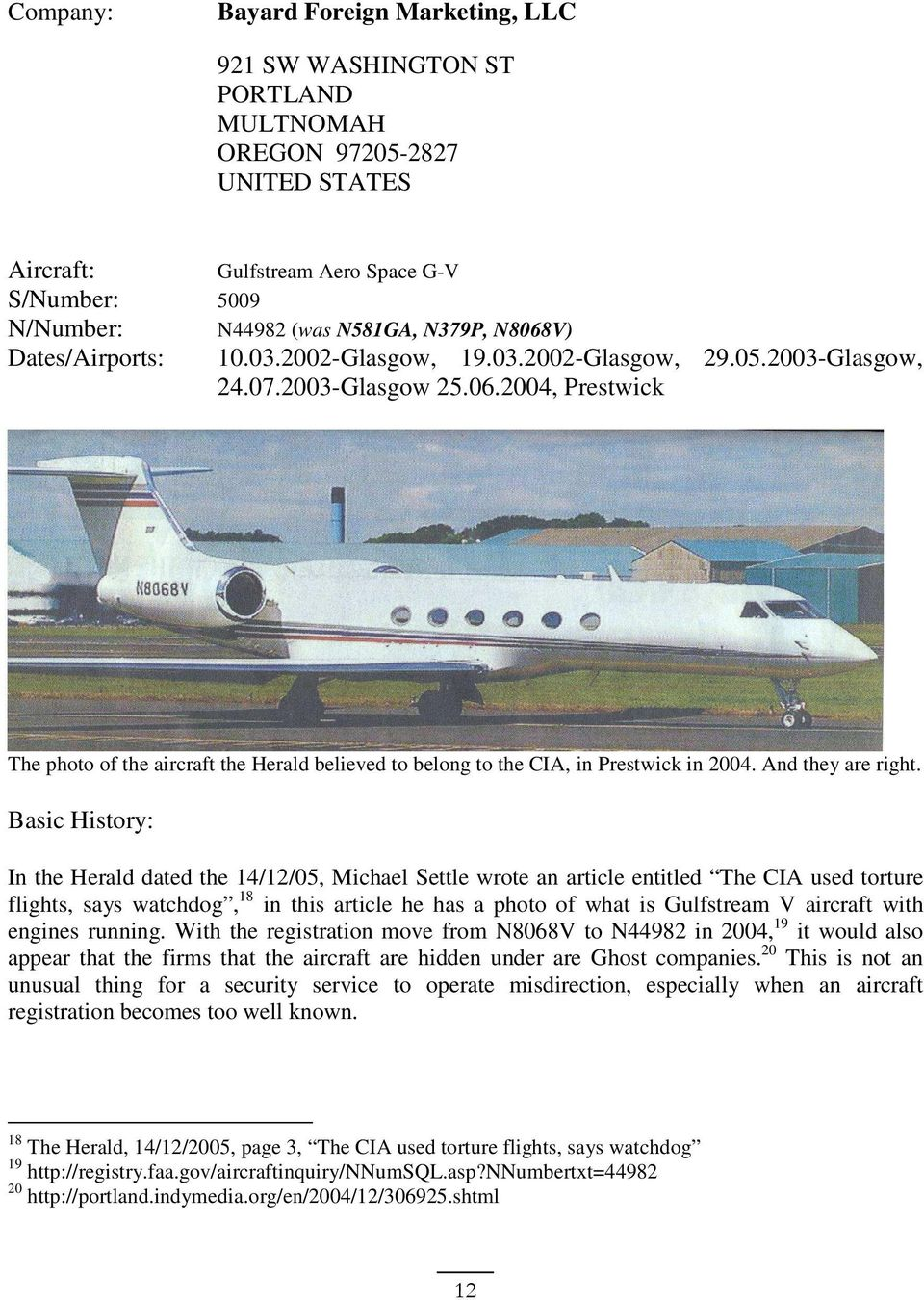 2004, Prestwick The photo of the aircraft the Herald believed to belong to the CIA, in Prestwick in 2004. And they are right.