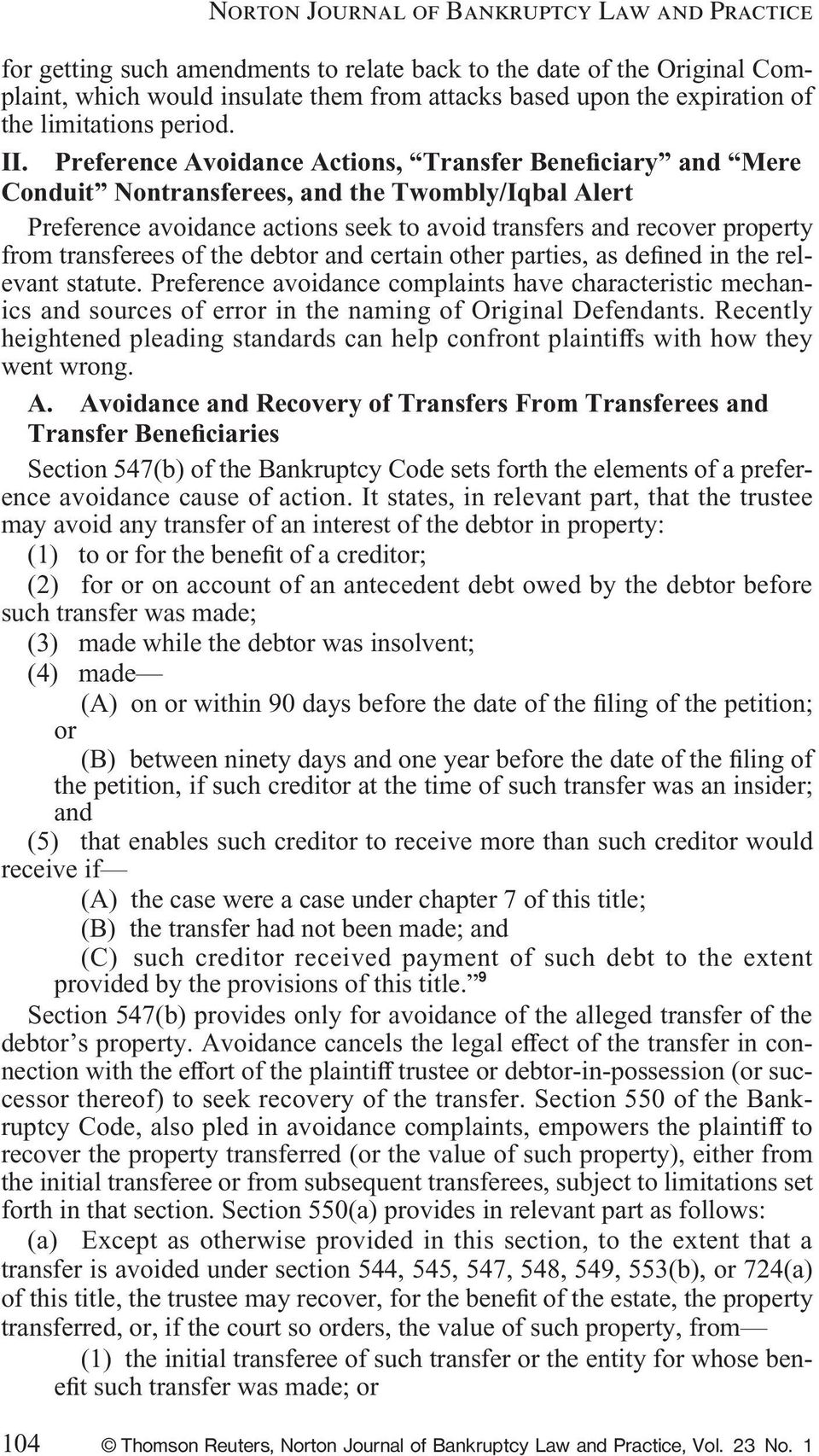 Preference Avoidance Actions, Transfer Bene ciary and Mere Conduit Nontransferees, and the Twombly/Iqbal Alert Preference avoidance actions seek to avoid transfers and recover property from