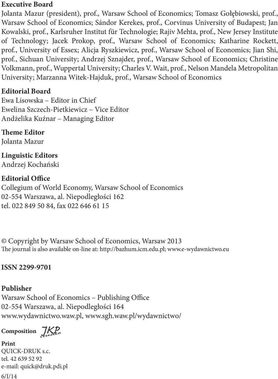 , Warsaw School of Economics; Katharine Rockett, prof., University of Essex; Alicja Ryszkiewicz, prof., Warsaw School of Economics; Jian Shi, prof., Sichuan University; Andrzej Sznajder, prof.