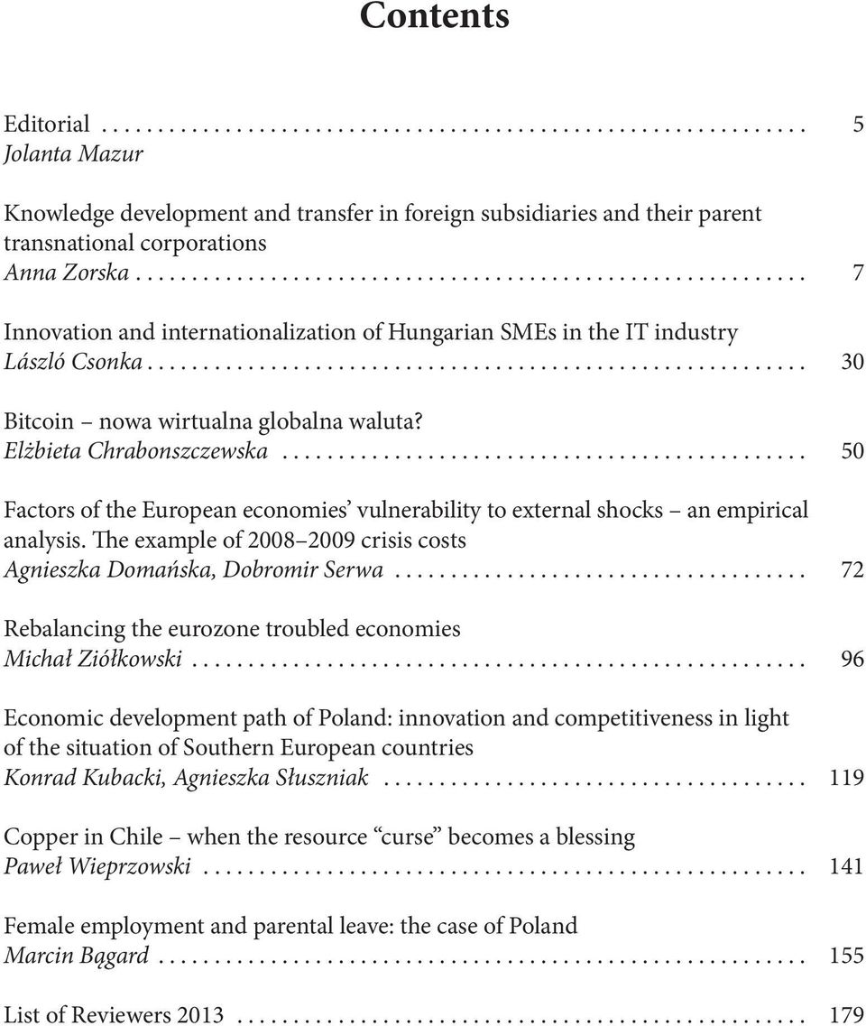 Elżbieta Chrabonszczewska............................................... 50 Factors of the European economies vulnerability to external shocks an empirical analysis.