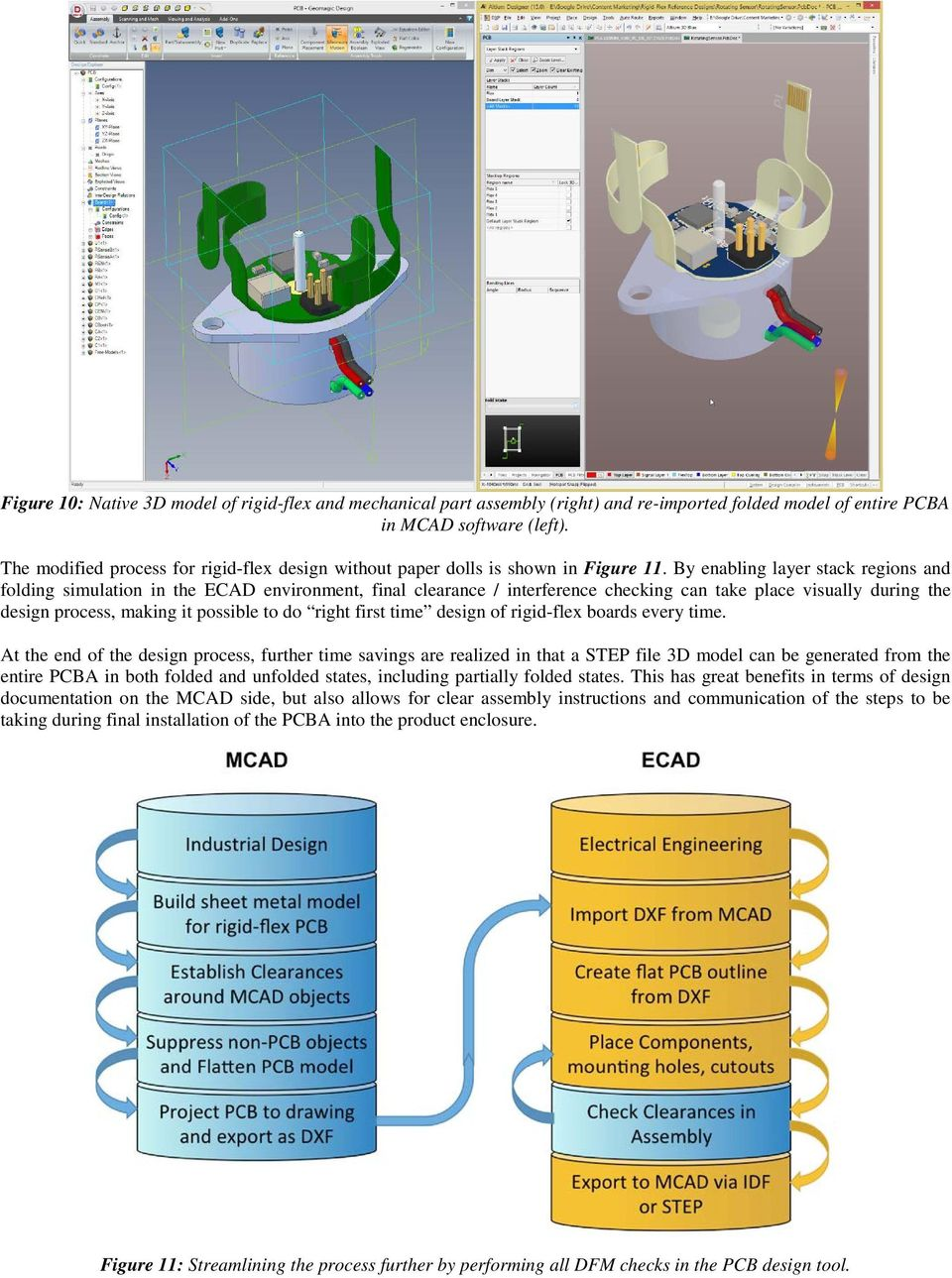 By enabling layer stack regions and folding simulation in the ECAD environment, final clearance / interference checking can take place visually during the design process, making it possible to do
