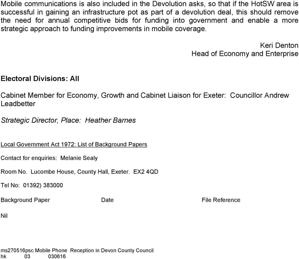 Keri Denton Head of Economy and Enterprise Electoral Divisions: All Cabinet Member for Economy, Growth and Cabinet Liaison for Exeter: Councillor Andrew Leadbetter Strategic Director, Place: Heather