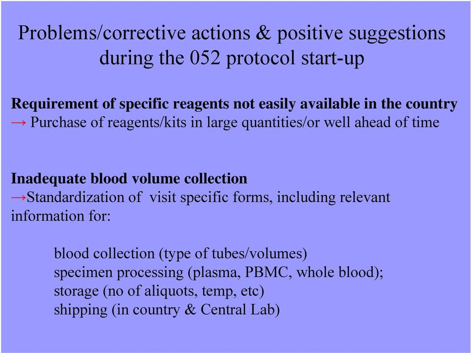 volume collection Standardization of visit specific forms, including relevant information for: blood collection (type of
