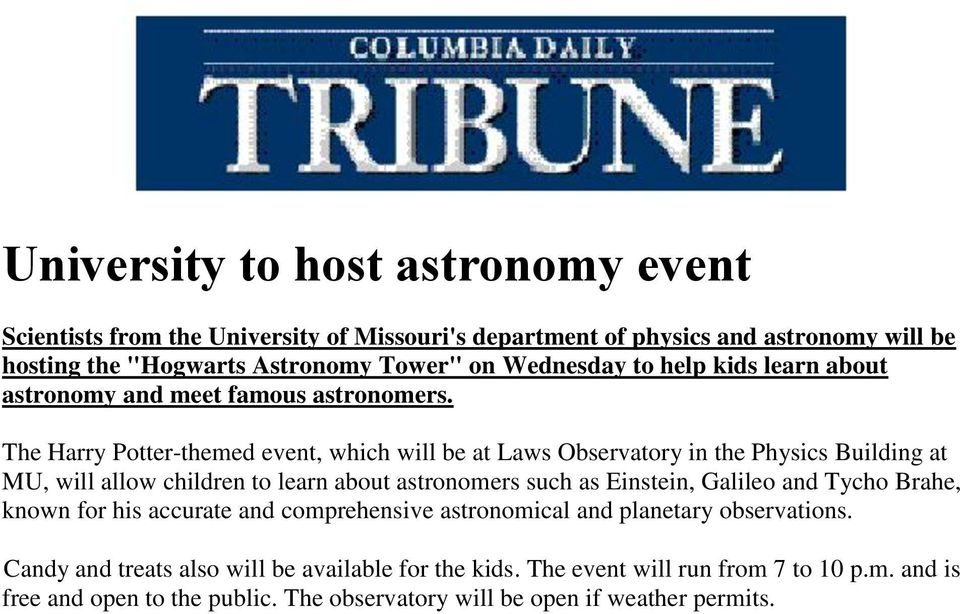 The Harry Potter-themed event, which will be at Laws Observatory in the Physics Building at MU, will allow children to learn about astronomers such as Einstein, Galileo