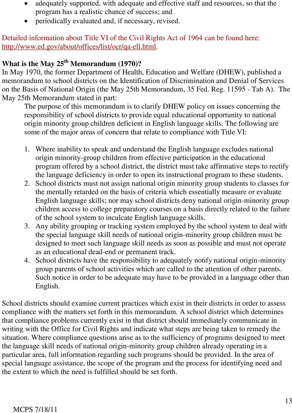 In May 1970, the former Department of Health, Education and Welfare (DHEW), published a memorandum to school districts on the Identification of Discrimination and Denial of Services on the Basis of