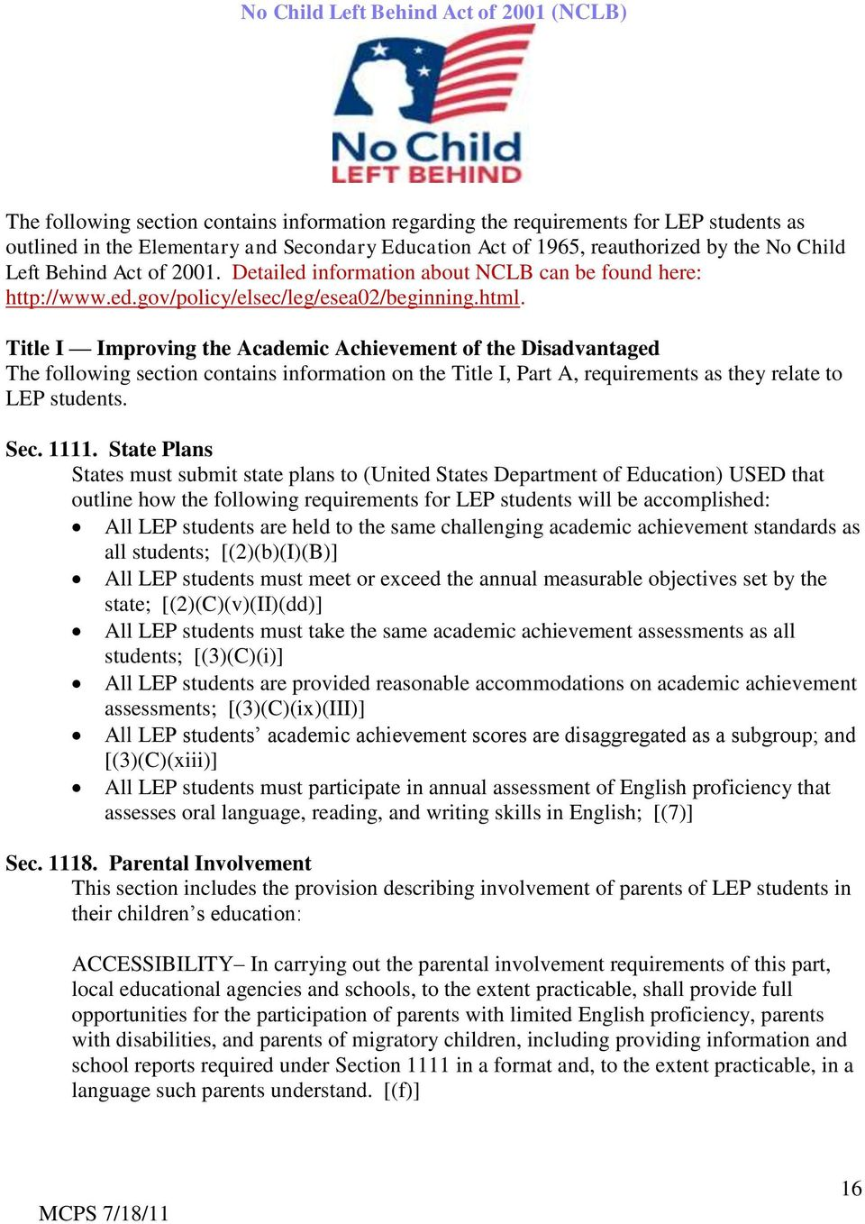 Title I Improving the Academic Achievement of the Disadvantaged The following section contains information on the Title I, Part A, requirements as they relate to LEP students. Sec. 1111.