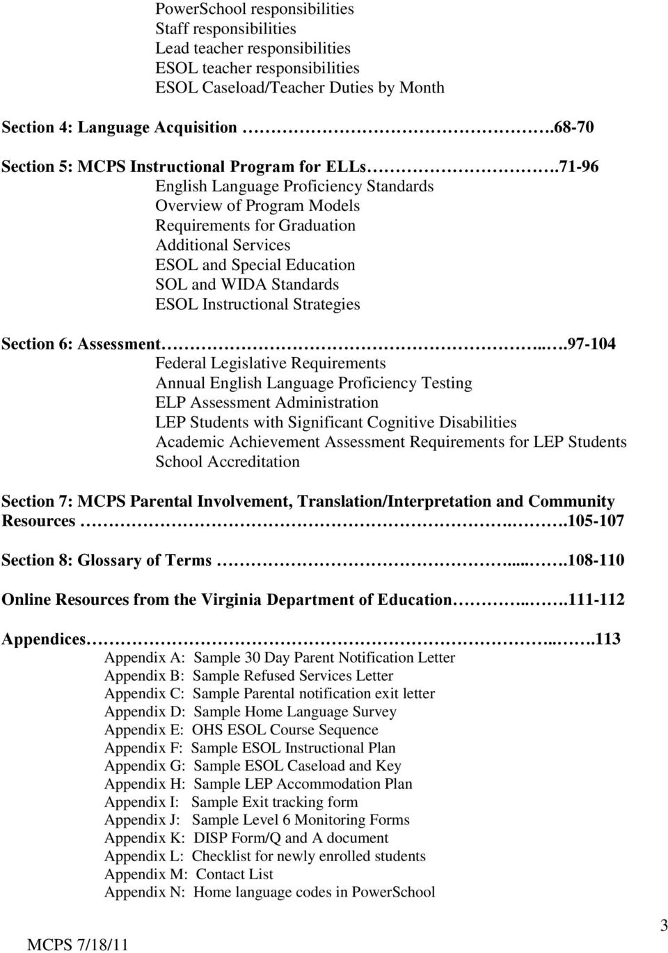 71-96 English Language Proficiency Standards Overview of Program Models Requirements for Graduation Additional Services ESOL and Special Education SOL and WIDA Standards ESOL Instructional Strategies