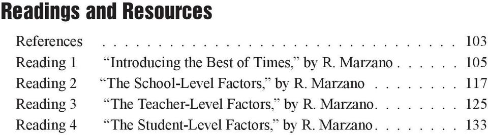 Marzano...... 105 Reading 2 The School-Level Factors, by R. Marzano.
