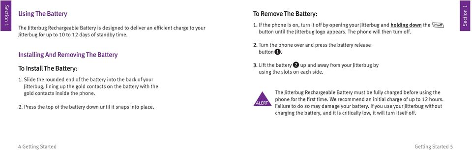 Turn the phone over and press the battery release button 1. To Install The Battery: 1.
