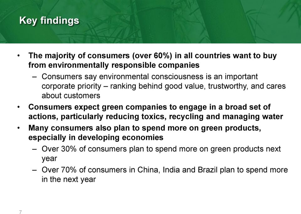 a broad set of actions, particularly reducing toxics, recycling and managing water Many consumers also plan to spend more on green products, especially in