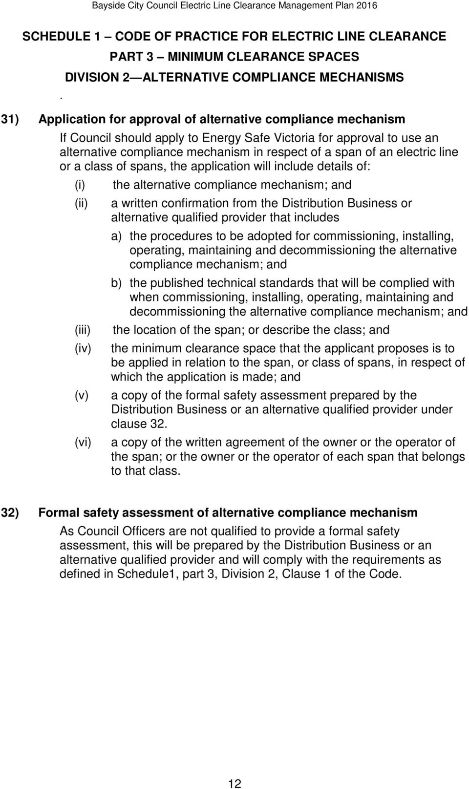 approval to use an alternative compliance mechanism in respect of a span of an electric line or a class of spans, the application will include details of: (i) the alternative compliance mechanism;