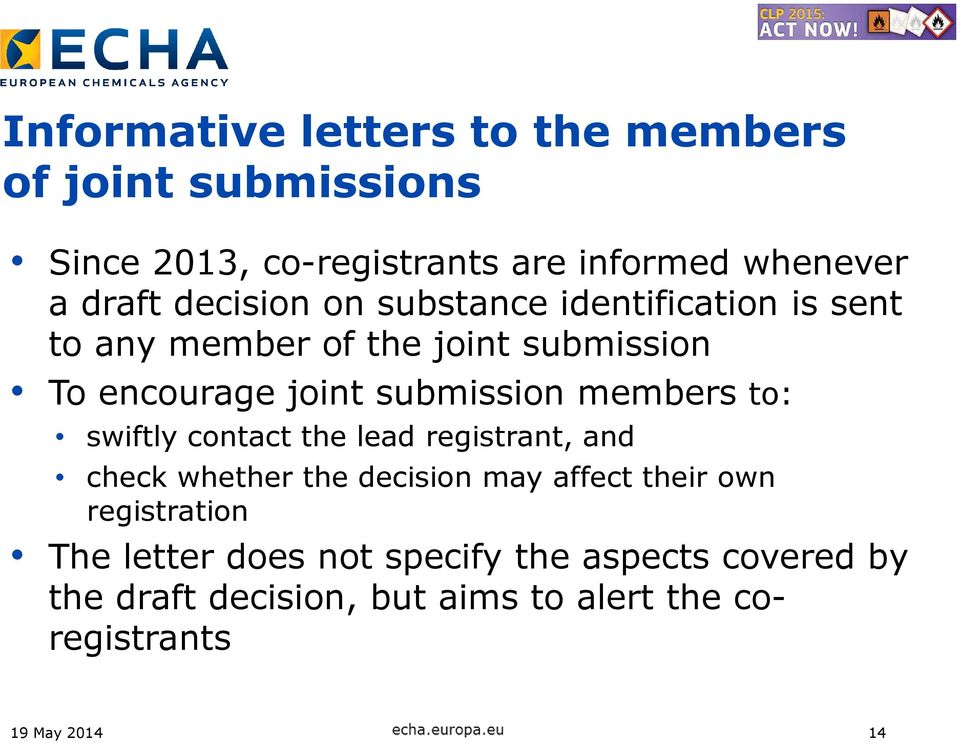 members to: swiftly contact the lead registrant, and check whether the decision may affect their own