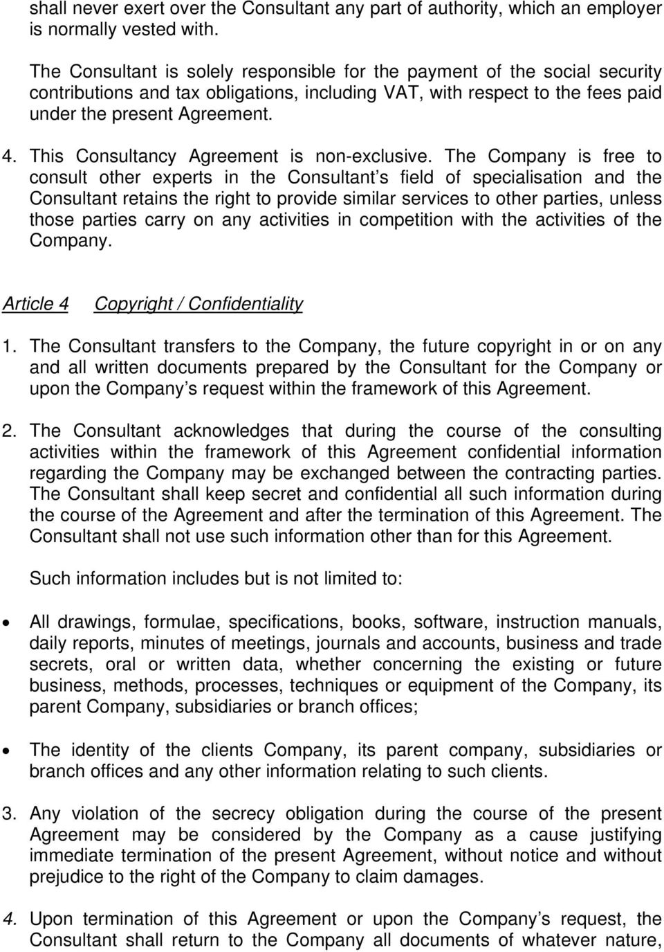 This Consultancy Agreement is non-exclusive.