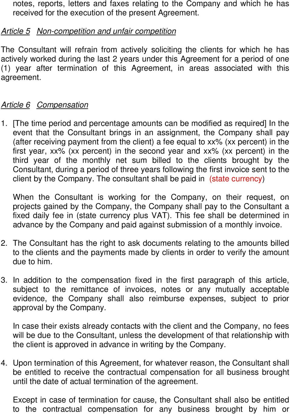 period of one (1) year after termination of this Agreement, in areas associated with this agreement. Article 6 Compensation 1.