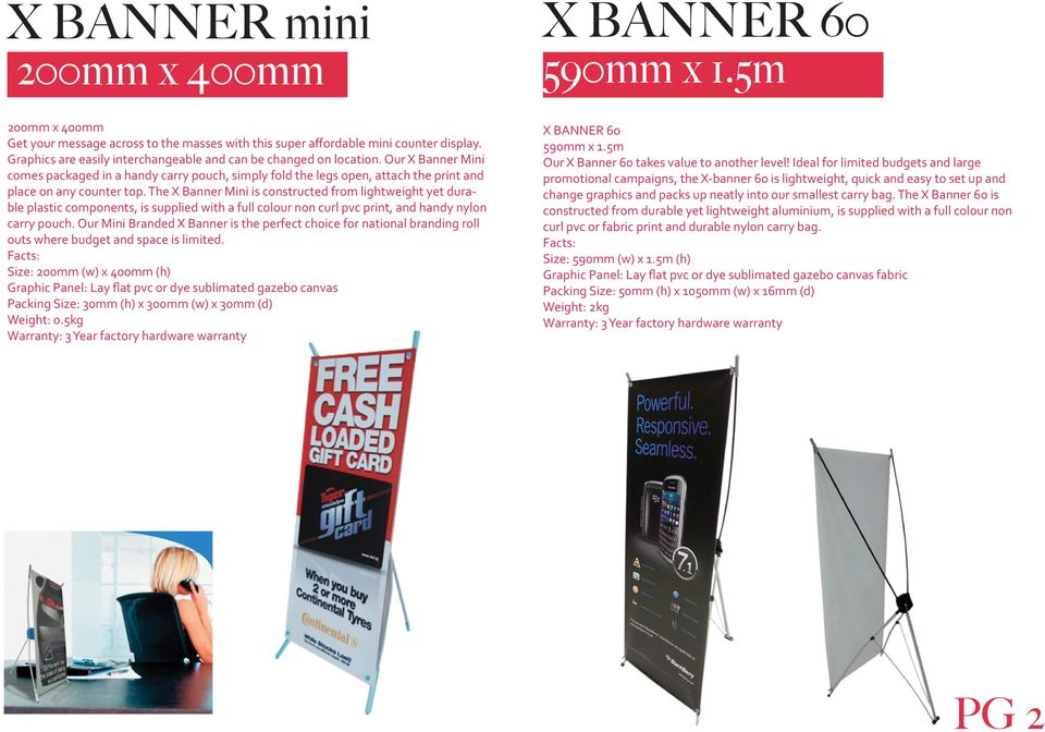 The X Banner Mini is constructed from lightweight yet durable plastic components, is supplied with a full colour non curl pvc print, and handy nylon carry pouch.