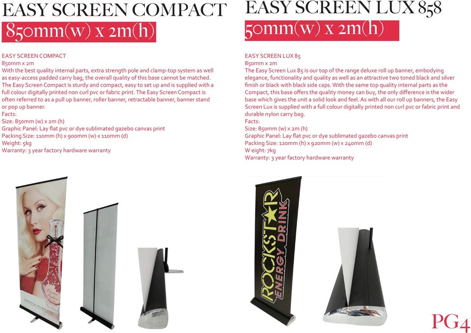 The Easy Screen Compact is sturdy and compact, easy to set up and is supplied with a full colour digitally printed non curl pvc or fabric print.