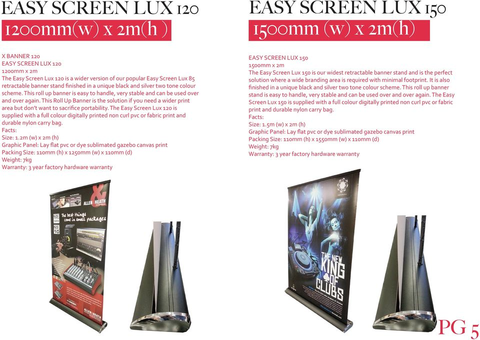 This Roll Up Banner is the solution if you need a wider print area but don t want to sacrifice portability.