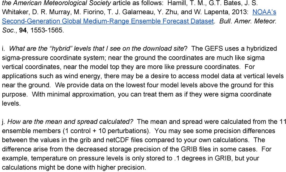 The GEFS uses a hybridized sigma pressure coordinate system; near the ground the coordinates are much like sigma vertical coordinates, near the model top they are more like pressure coordinates.