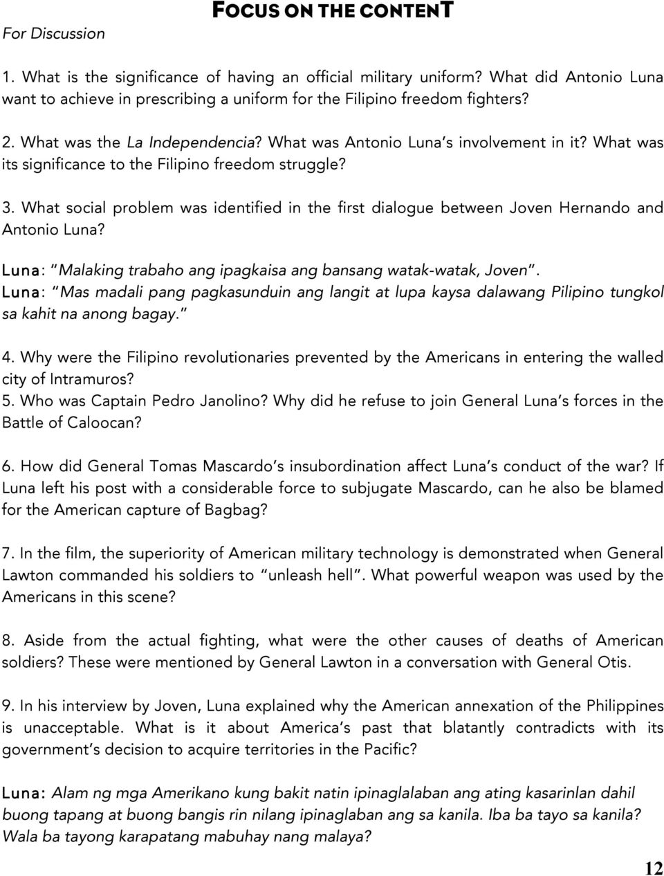 What was its significance to the Filipino freedom struggle? 3. What social problem was identified in the first dialogue between Joven Hernando and Antonio Luna?