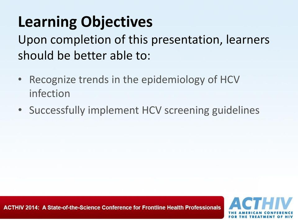 Recognize trends in the epidemiology of HCV