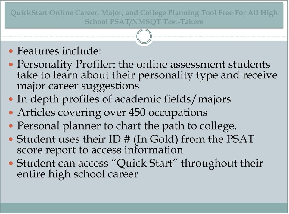 depth profiles of academic fields/majors Articles covering over 450 occupations Personal planner to chart the path to college.