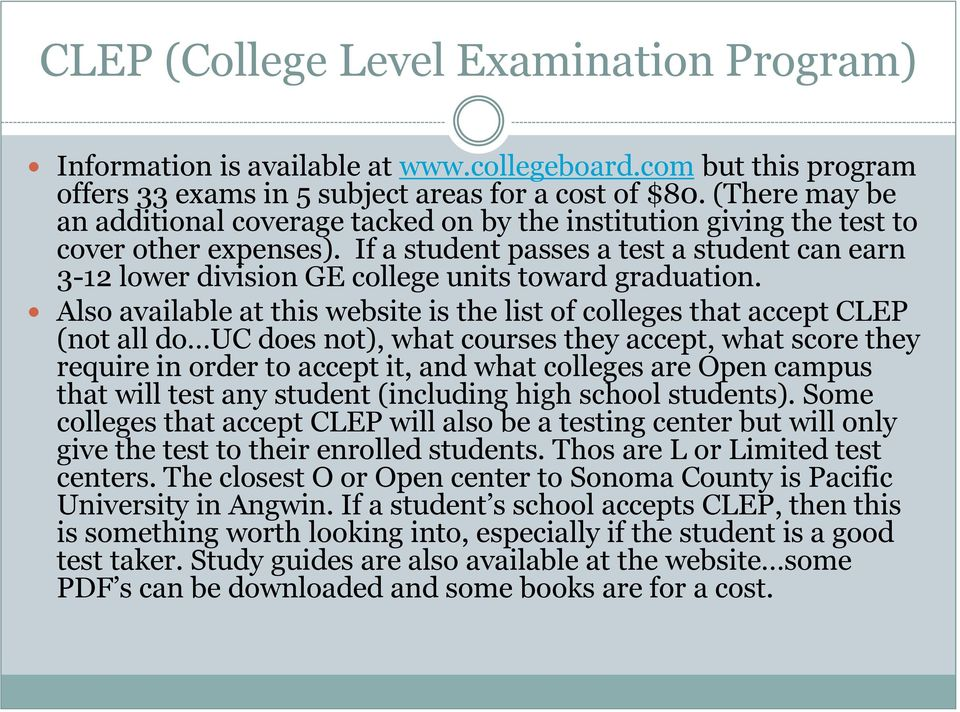 If a student passes a test a student can earn 3-12 lower division GE college units toward graduation.