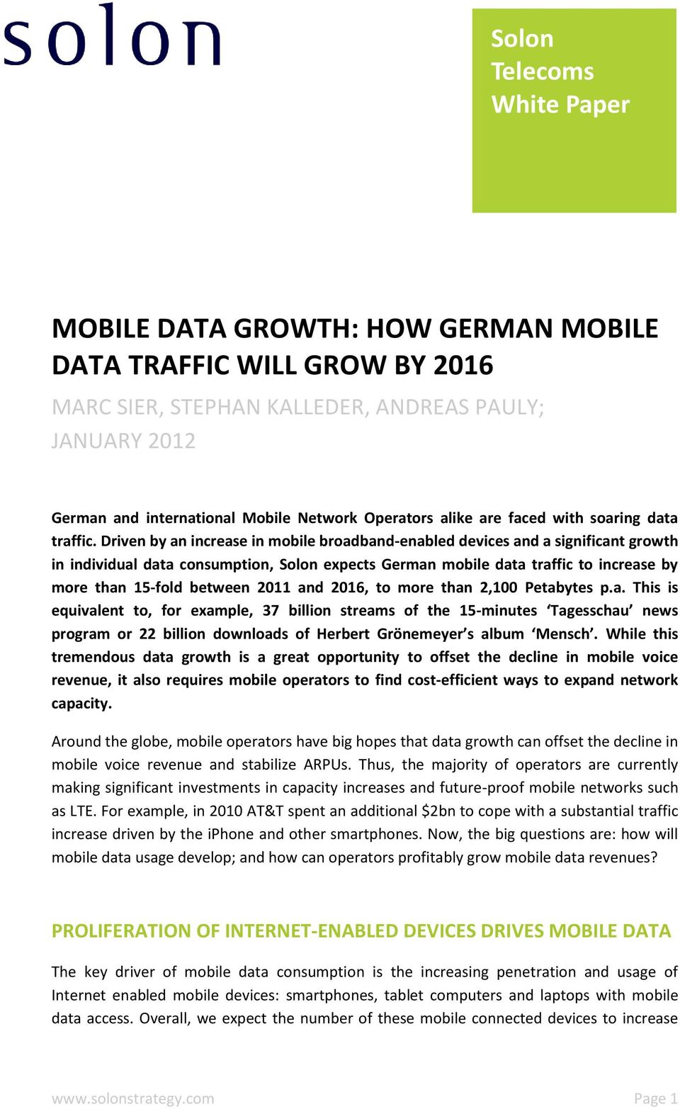 Driven by an increase in mobile broadband-enabled devices and a significant growth in individual data consumption, Solon expects German mobile data traffic to increase by more than 15-fold between