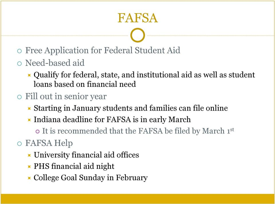 families can file online Indiana deadline for FAFSA is in early March It is recommended that the FAFSA be
