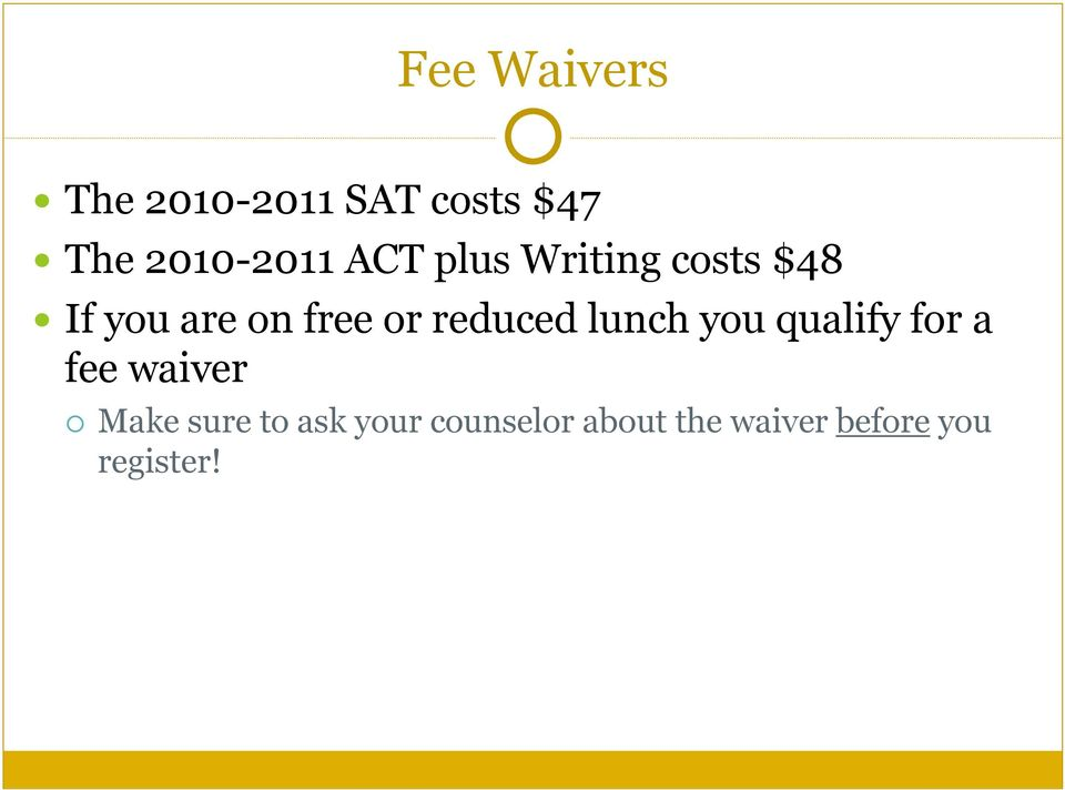 reduced lunch you qualify for a fee waiver Make sure