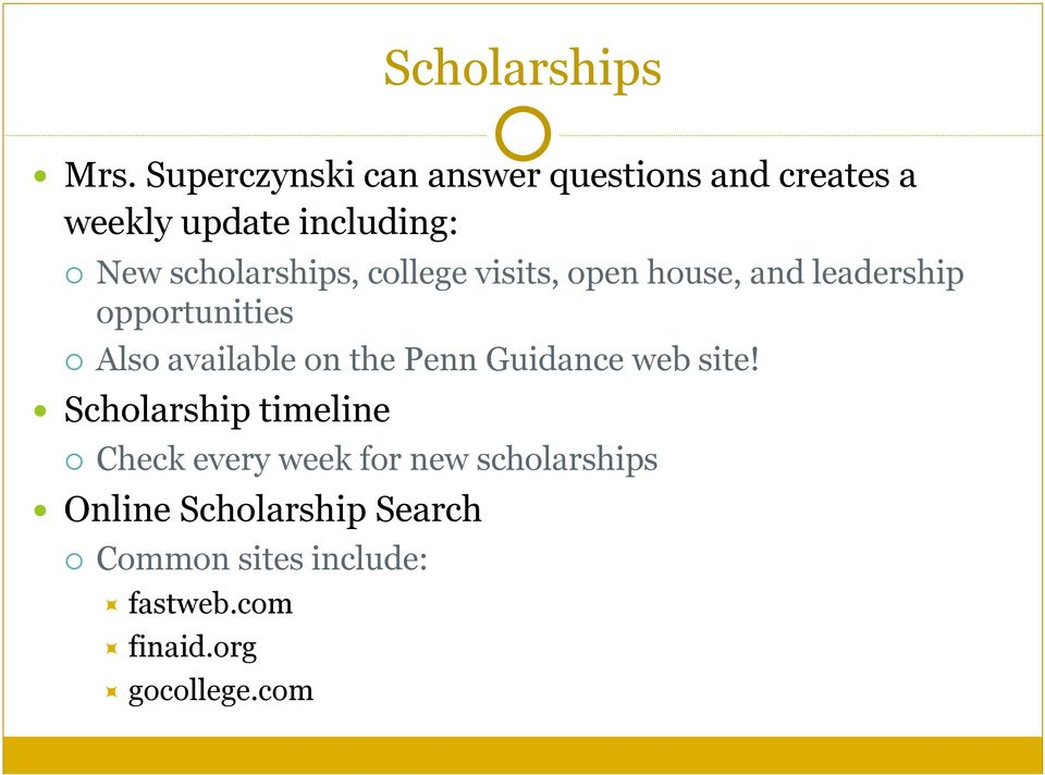 scholarships, college visits, open house, and leadership opportunities Also available on