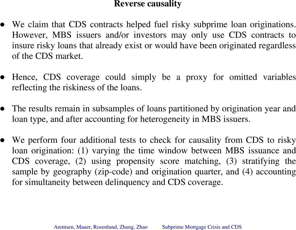 Hence, CDS coverage could simply be a proxy for omitted variables reflecting the riskiness of the loans.
