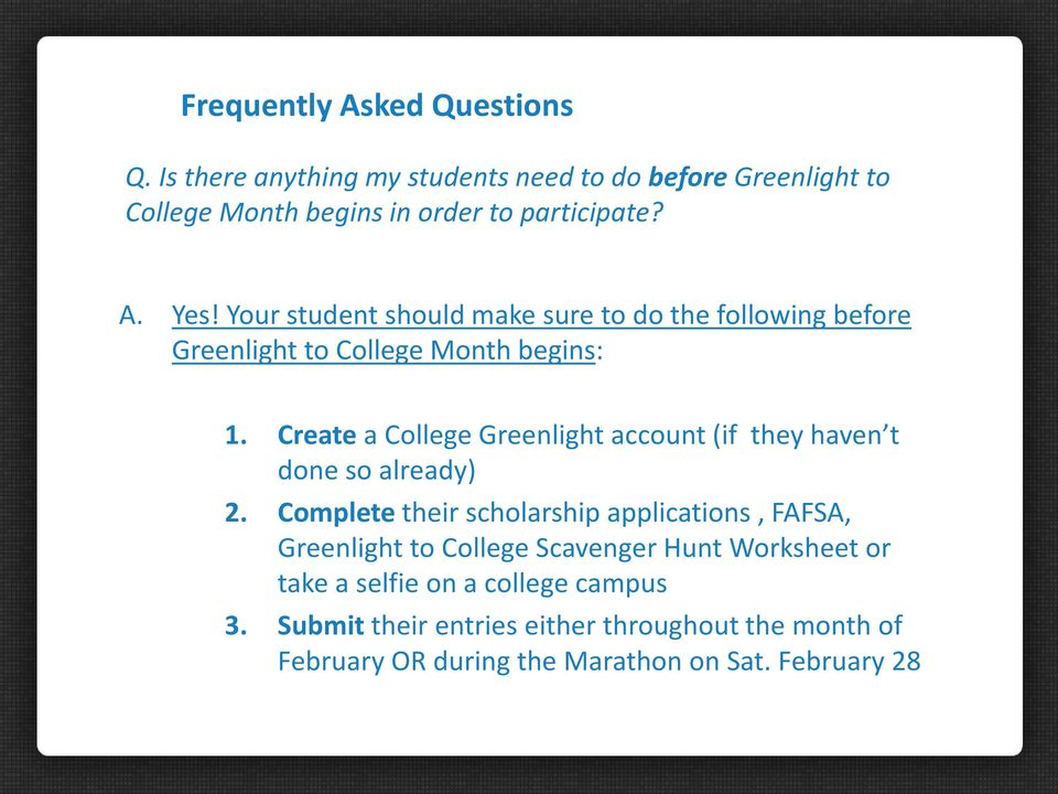 Create a College Greenlight account (if they haven t done so already) 2.