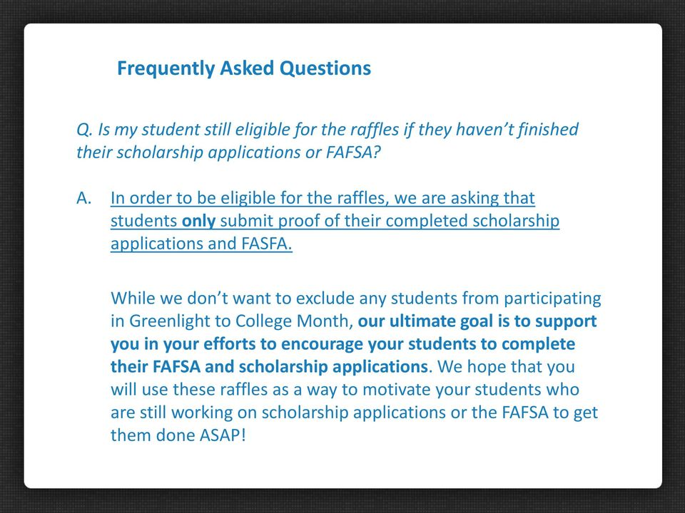 students to complete their FAFSA and scholarship applications.