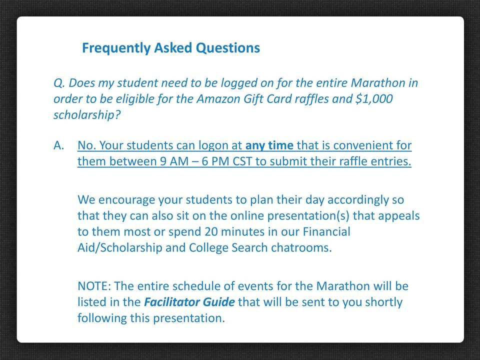 Your students can logon at any time that is convenient for them between 9 AM 6 PM CST to submit their raffle entries.