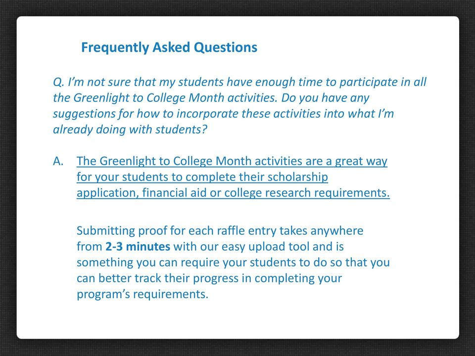 The Greenlight to College Month activities are a great way for your students to complete their scholarship application, financial aid or college research