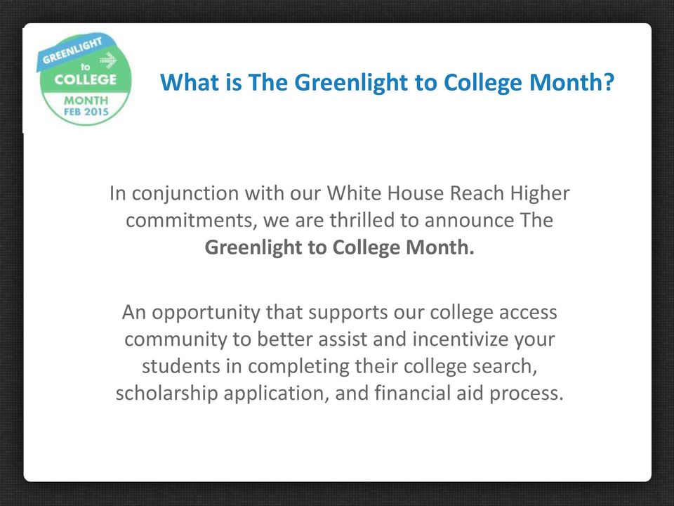 announce The Greenlight to College Month.