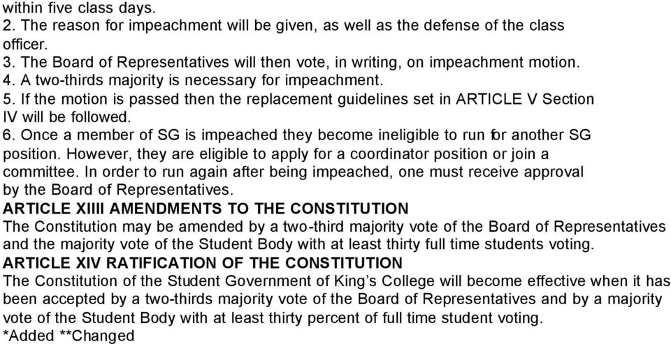 Once a member of SG is impeached they become ineligible to run for another SG position. However, they are eligible to apply for a coordinator position or join a committee.