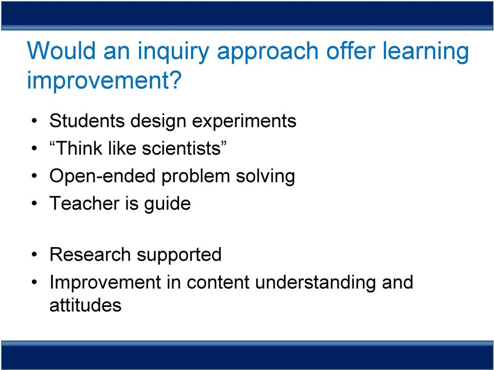 Open-ended problem solving Teacher is guide Research