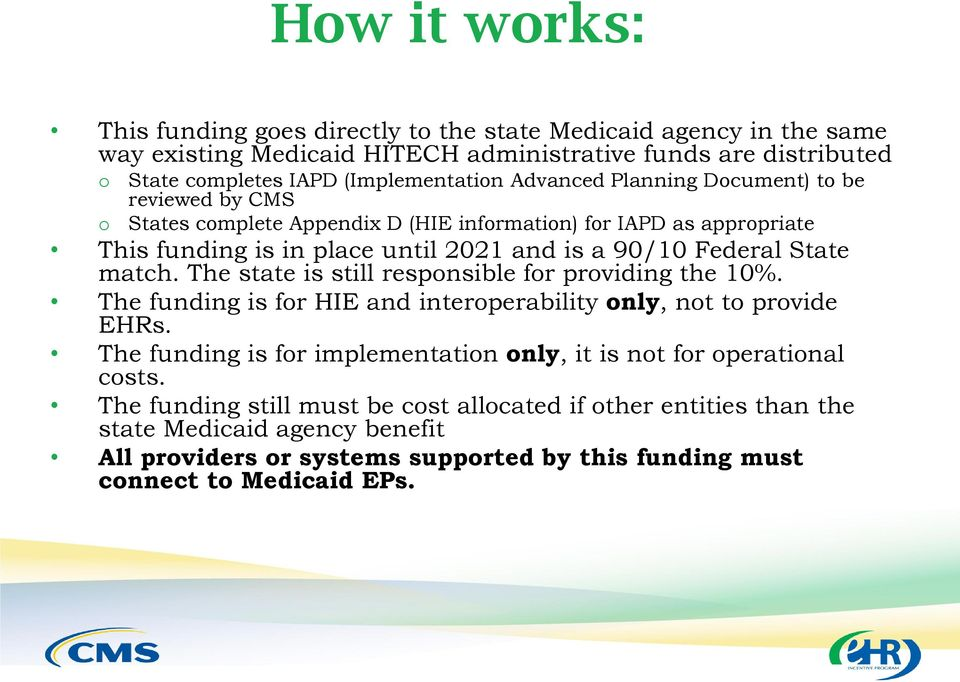 match. The state is still responsible for providing the 10%. The funding is for HIE and interoperability only, not to provide EHRs.
