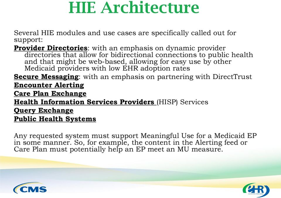 emphasis on partnering with DirectTrust Encounter Alerting Care Plan Exchange Health Information Services Providers (HISP) Services Query Exchange Public Health Systems Any