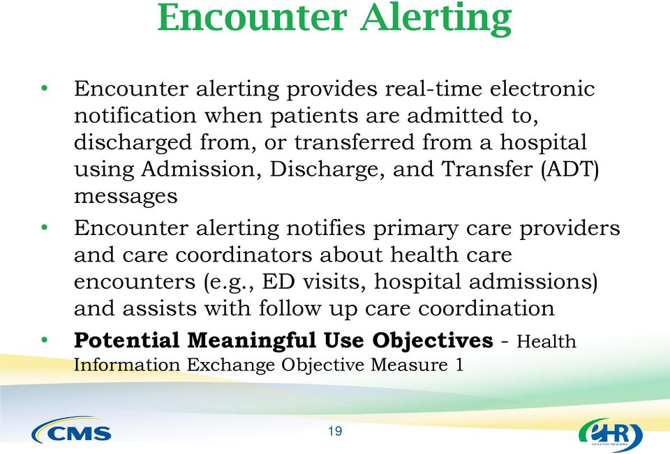 primary care providers and care coordinators about health care encounters (e.g.
