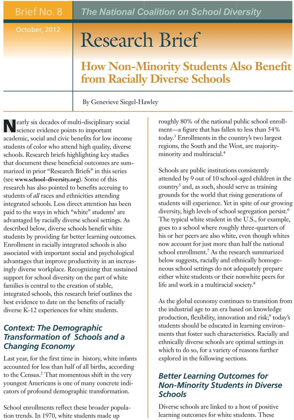 academic, social and civic benefits for low income students of color who attend high quality, diverse schools.