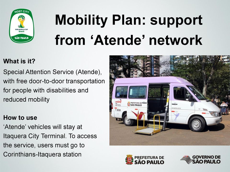 people with disabilities and reduced mobility How to use Atende vehicles will