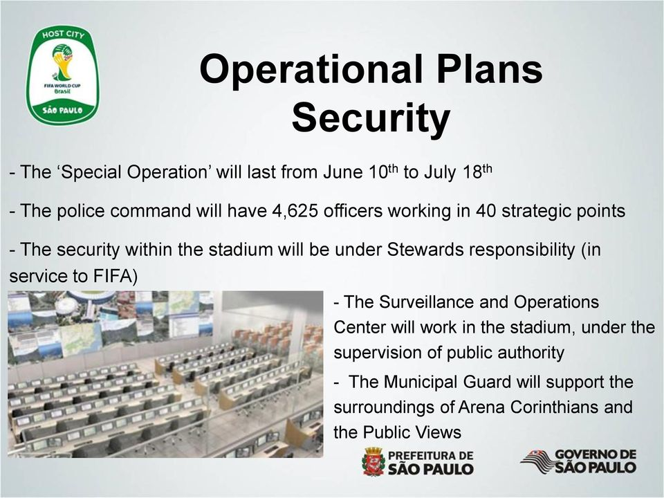 responsibility (in service to FIFA) - The Surveillance and Operations Center will work in the stadium, under the
