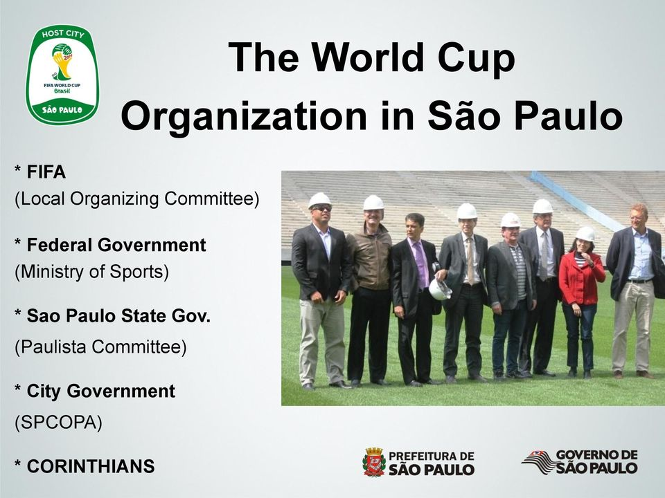 (Ministry of Sports) * Sao Paulo State Gov.