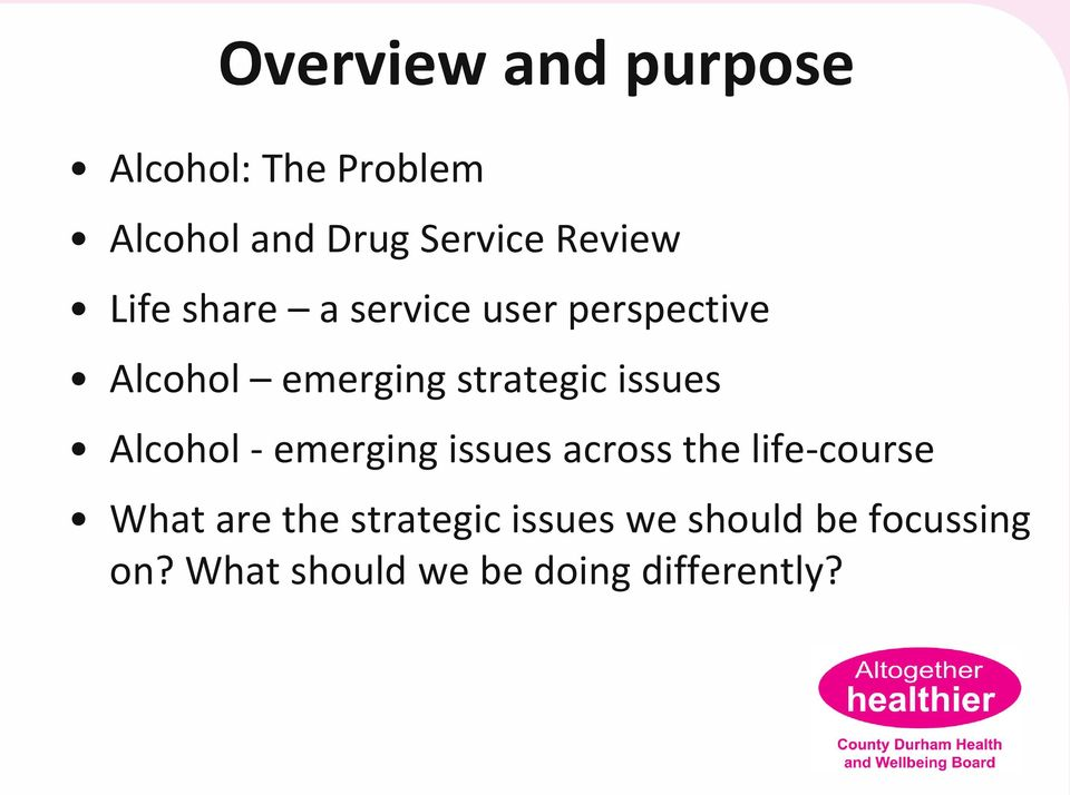 issues Alcohol - emerging issues across the life-course What are the