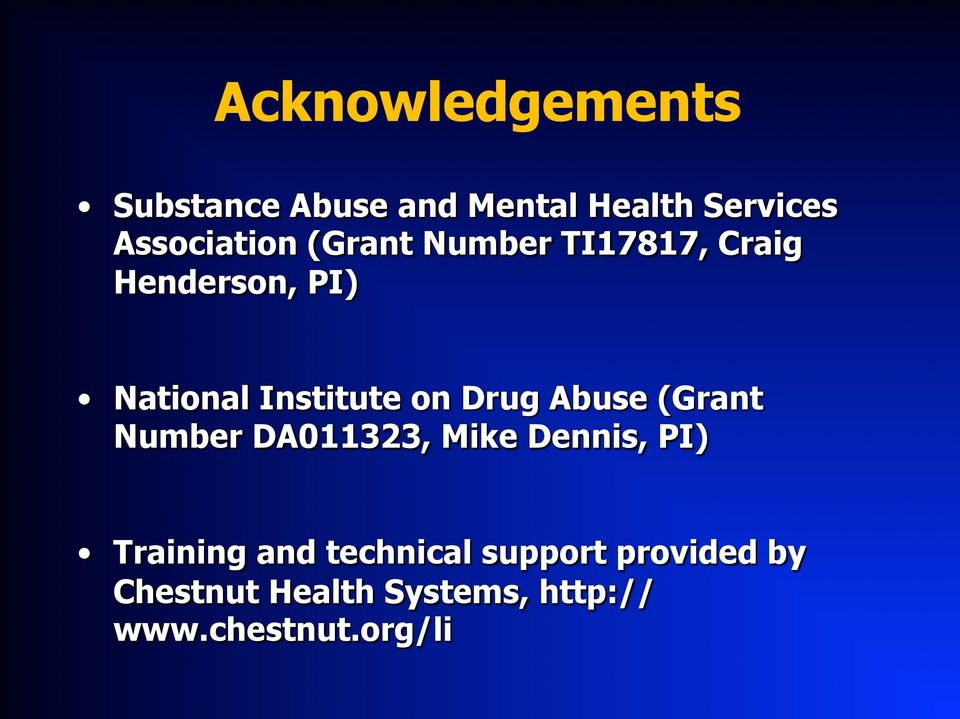 Abuse (Grant Number DA011323, Mike Dennis, PI) Training and technical