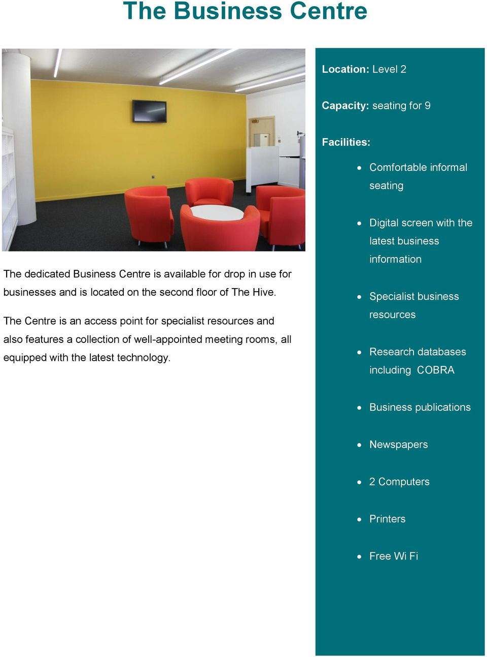 The Centre is an access point for specialist resources and also features a collection of well-appointed meeting rooms, all